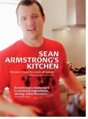 See Sean Armstrong's kitchen : modern food to cook at home in the library catalogue.