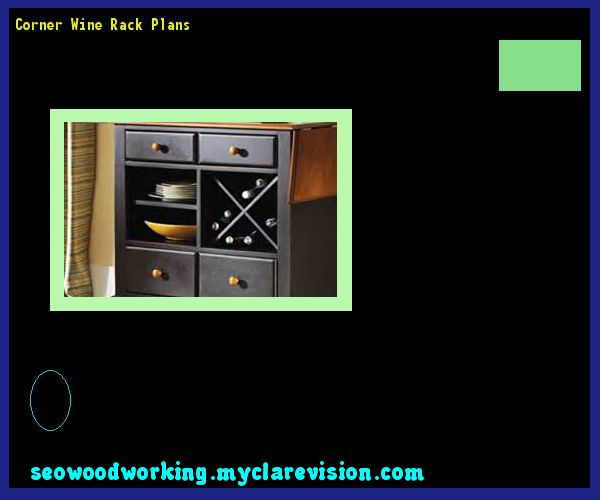 Corner Wine Rack Plans 142347 - Woodworking Plans and Projects!