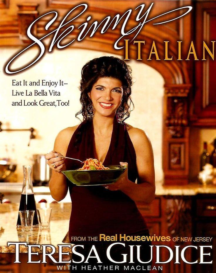 Skinny Italian: Eat It and Enjoy It Cookbook Teresa Giudice Real Housewives#BK13