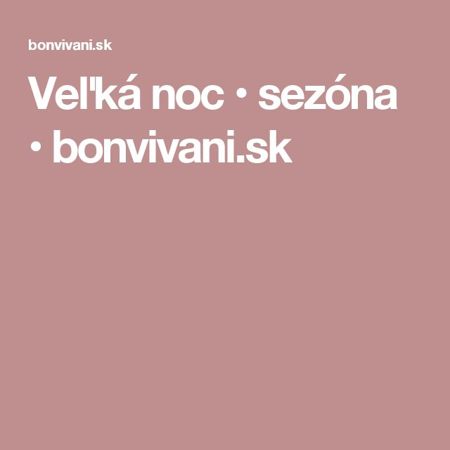 Veľká noc • sezóna • bonvivani.sk