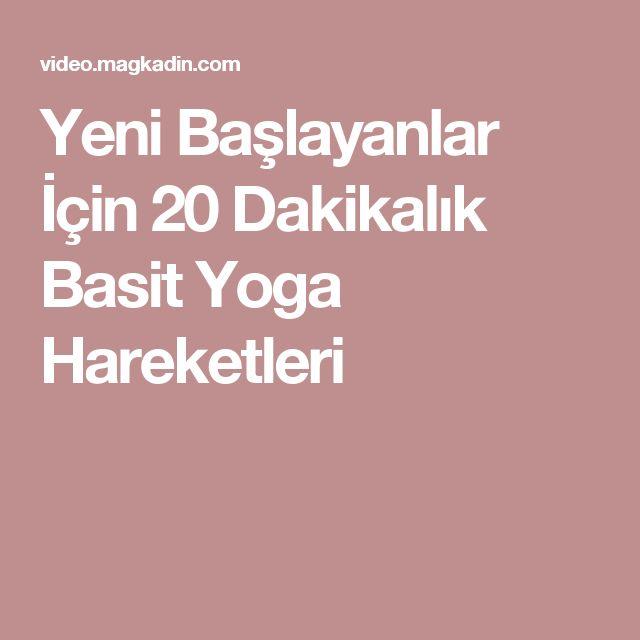 Yeni Başlayanlar İçin 20 Dakikalık Basit Yoga Hareketleri