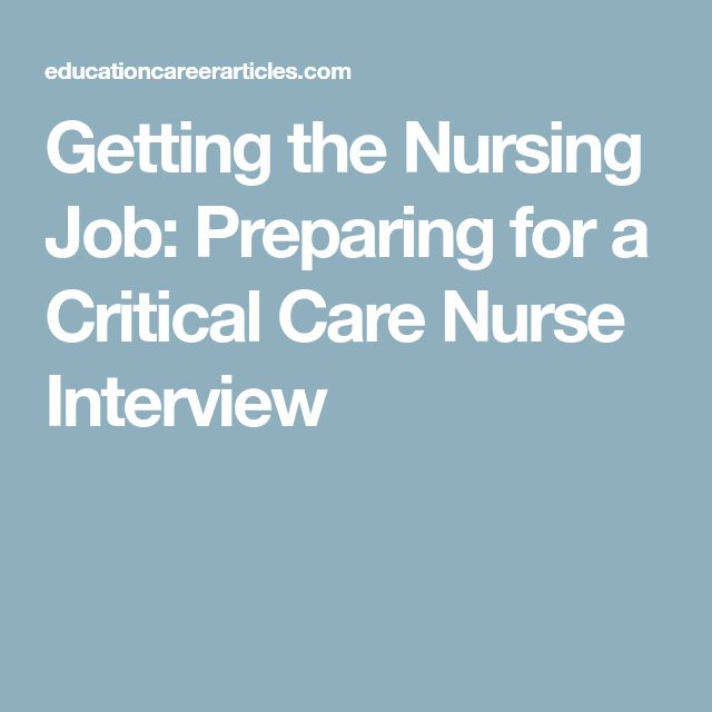 Getting the Nursing Job: Preparing for a Critical Care Nurse Interview
