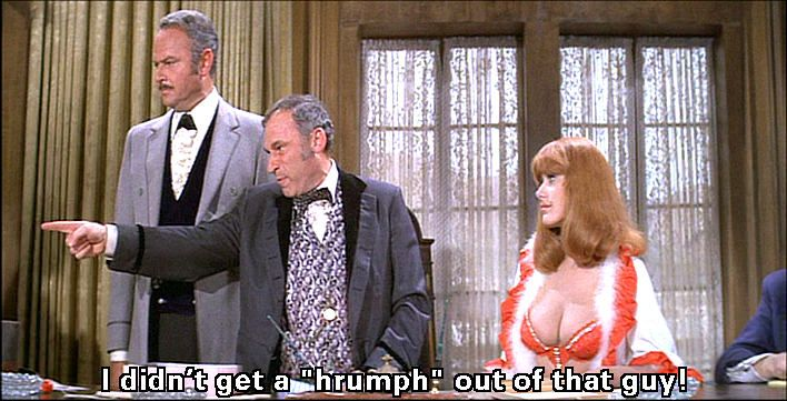 "blazing saddles quotes | ""You better watch your ass, buddy."""