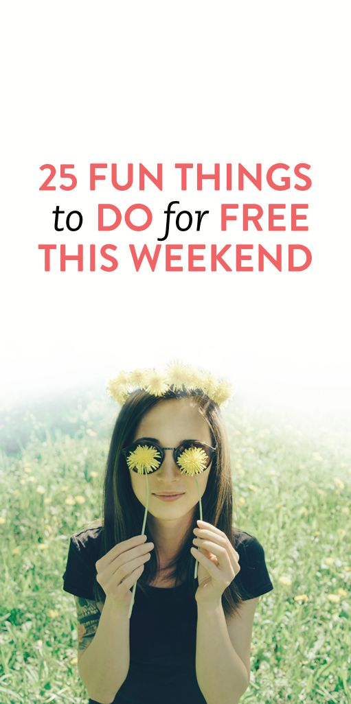 25 fun things to do for free this weekend