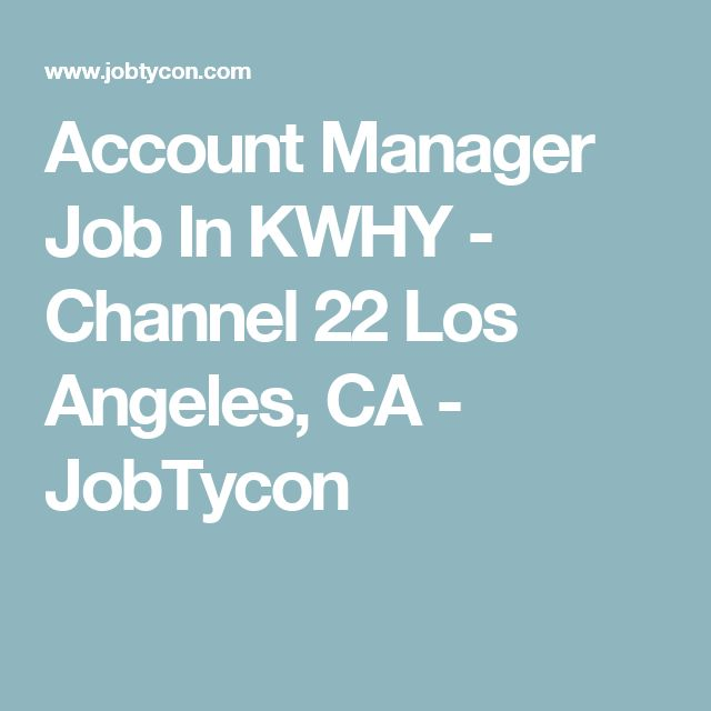 Account Manager Job In KWHY - Channel 22 Los Angeles, CA - JobTycon