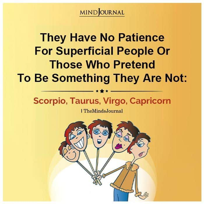 Zodiac Signs That Have No Patience For Superficial People ...