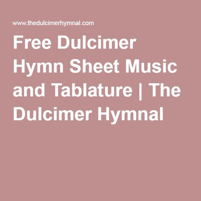 free dulcimer hymn sheet music and tablature the dulcimer hymnal