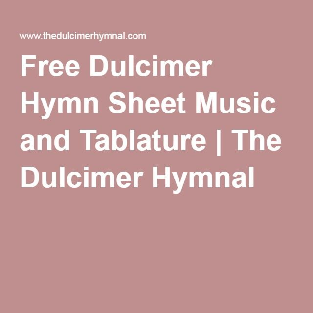 Free Dulcimer Hymn Sheet Music and Tablature | The Dulcimer Hymnal