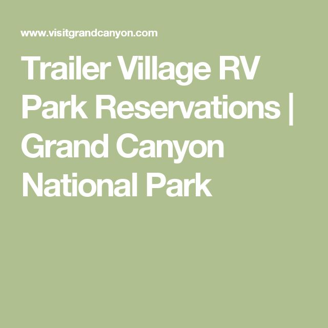 Trailer Village RV Park Reservations   Grand Canyon National Park