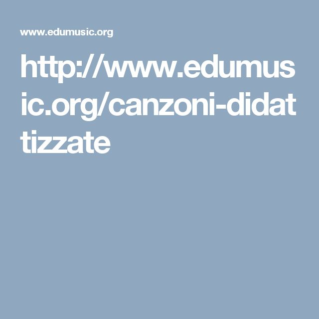 http://www.edumusic.org/canzoni-didattizzate
