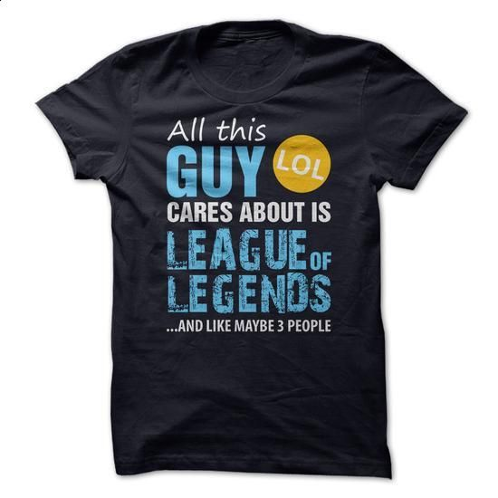 All this guy cares about is League of Legends - #T-Shirts #grey sweatshirt. ORDER HERE => https://www.sunfrog.com/Gamer/All-this-guy-cares-about-is-League-of-Legends.html?60505
