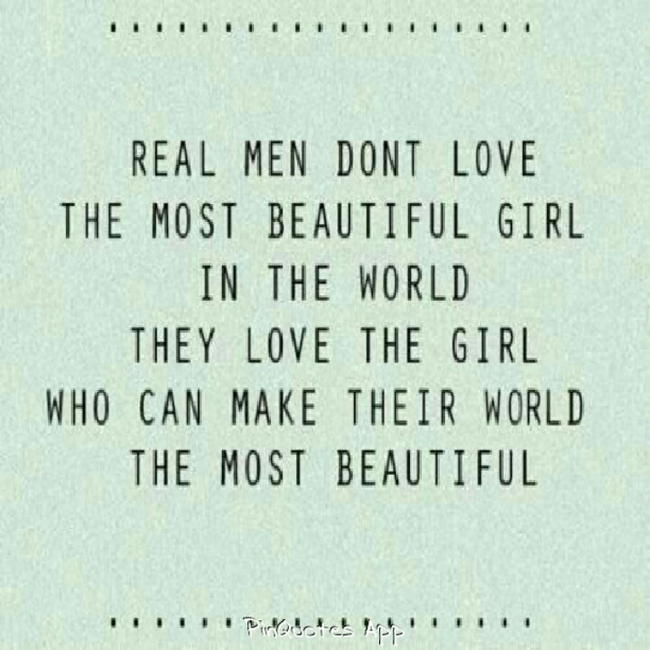 I have both....the woman that made my world beautiful is the most beautiful woman In the world to me....