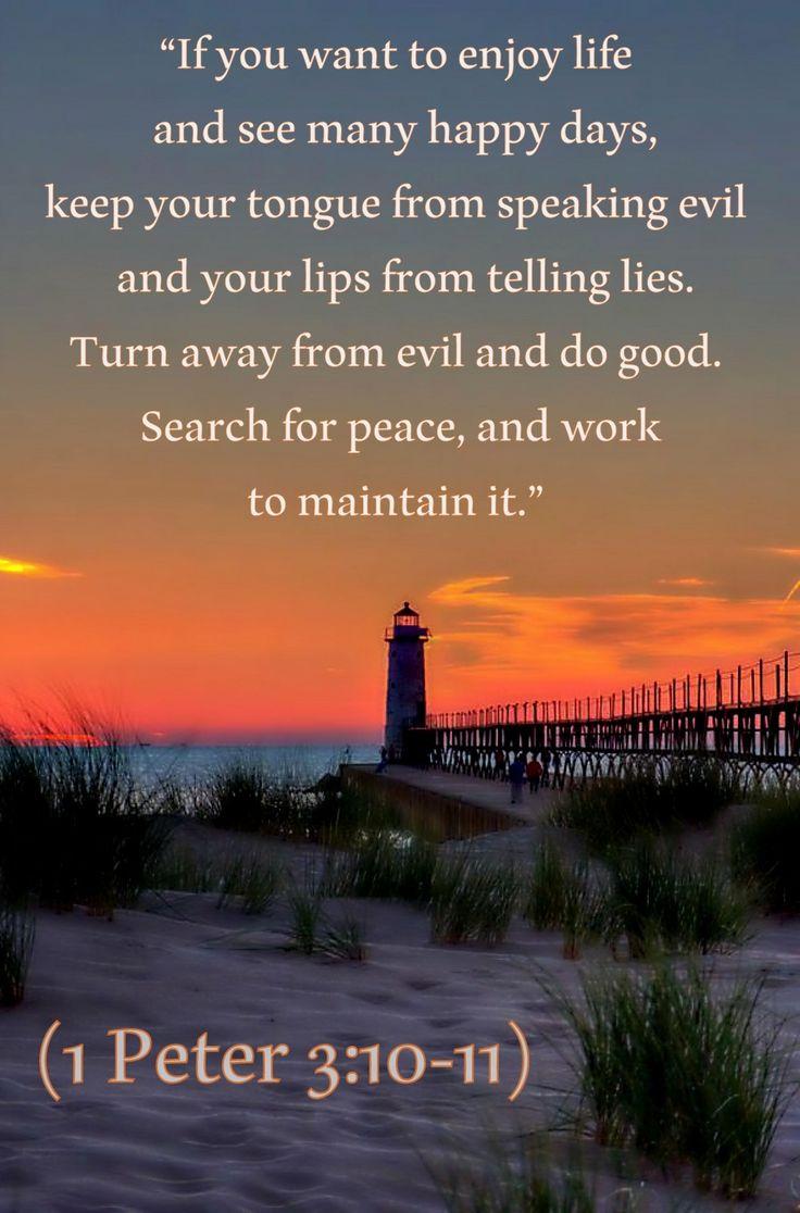 1 Peter 3:10-11 NLT