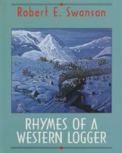 Rhymes of a Western Logger by Robert E. Swanson (1992, Harbour Publishing, $16.95). These rollicking ballads and poems come from the great oral tradition of BC woodsmen during the first half of the century, when real men not only read poetry but wrote and recited it.