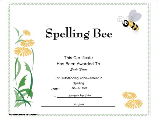 A winner or other high achiever in a spelling bee will enjoy this fun printable certificate with yellow flowers and a honeybee. Free to download and print