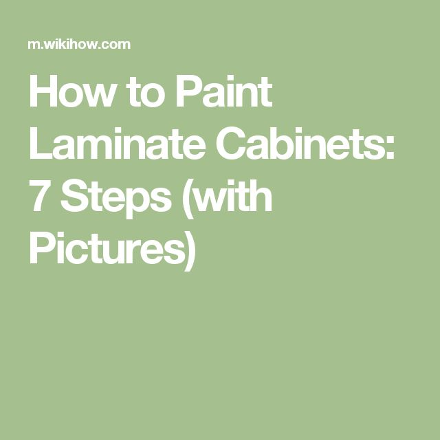 How to Paint Laminate Cabinets: 7 Steps (with Pictures)                                                                                                                                                     More