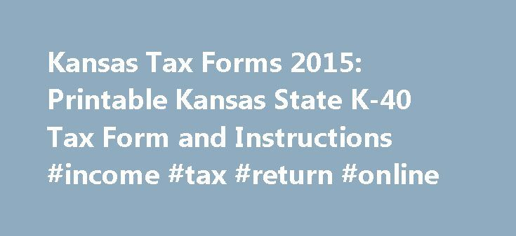 Kansas Tax Forms 2015: Printable Kansas State K-40 Tax Form and Instructions #income #tax #return #online http://incom.remmont.com/kansas-tax-forms-2015-printable-kansas-state-k-40-tax-form-and-instructions-income-tax-return-online/  #kansas income tax forms # Income Tax Pro Kansas Tax Forms 2015 Printable State K-40 Tax Form and Instructions Printable Kansas (KS ) state income tax form K-40 must be postmarked by April 18, 2016 in order to avoid penalties and late fees. Printable Kansas…