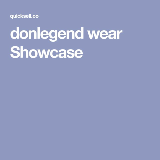 donlegend wear Showcase