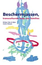 Beschermjassen: transculturele hulp aan families - Kitlyn Tjin A Djie en Irene Zwaan