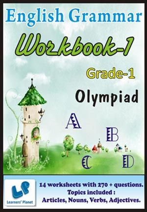 GRADE-1-OLYMPIAD-ENGLISH-GRAMMAR-WORKBOOK-1 This workbook contains 14 printable worksheets on English Grammar with 270 + questions for grade 1 Olympiad students.  Topics included : Articles, Nouns, Verbs, Adjectives.     PRICE :- RS.149.00