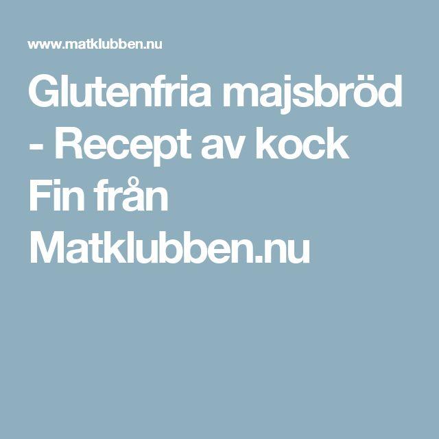 Glutenfria majsbröd - Recept av kock Fin från Matklubben.nu