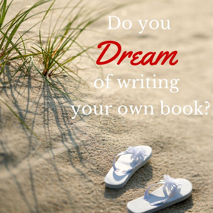 Do you DREAM of Writing Your own book?