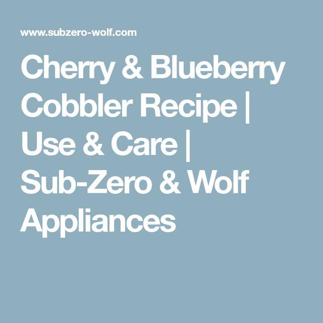Cherry & Blueberry Cobbler Recipe | Use & Care | Sub-Zero & Wolf Appliances