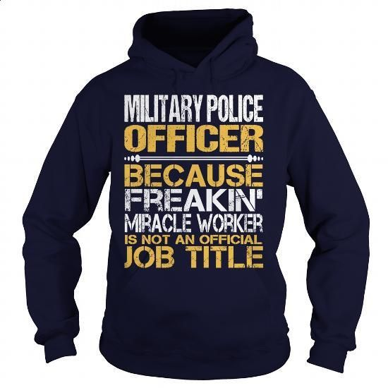 Awesome Tee For  Military Police Officer - #first tee #wholesale sweatshirts. ORDER NOW => https://www.sunfrog.com/LifeStyle/Awesome-Tee-For-Military-Police-Officer-97259886-Navy-Blue-Hoodie.html?id=60505