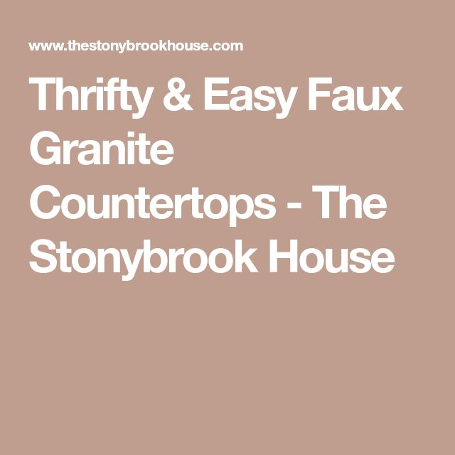 Thrifty & Easy Faux Granite Countertops - The Stonybrook House