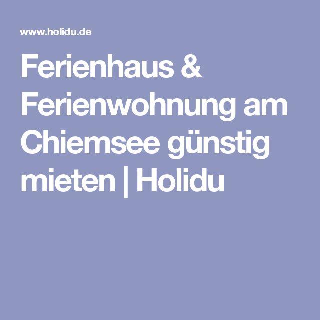 Ferienhaus & Ferienwohnung am Chiemsee günstig mieten | Holidu