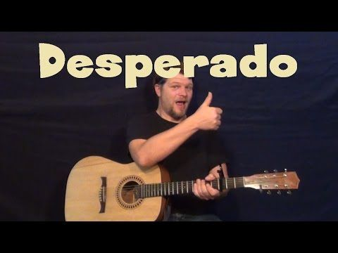 "How To Play The Song ""Desperado"" - Eagles - Best Beginner Guitar Lessons - YouTube"