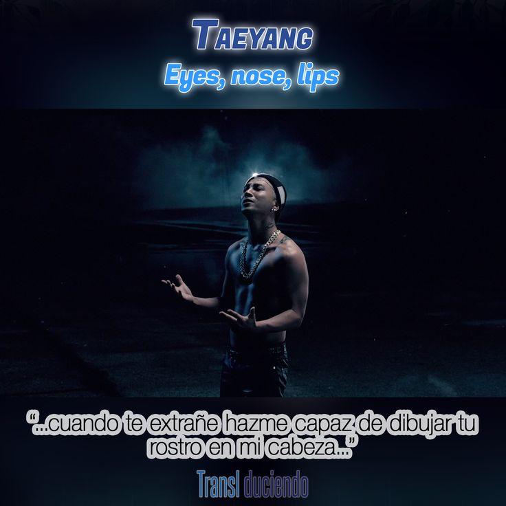 Traducción: #Taeyang - #EyesNoseLips   #SOL #BIGBANG #Rise #KPop http://www.transl-duciendo.blogspot.com.au/2015/01/taeyang-bigbang-eyes-nose-lips-ojos.html