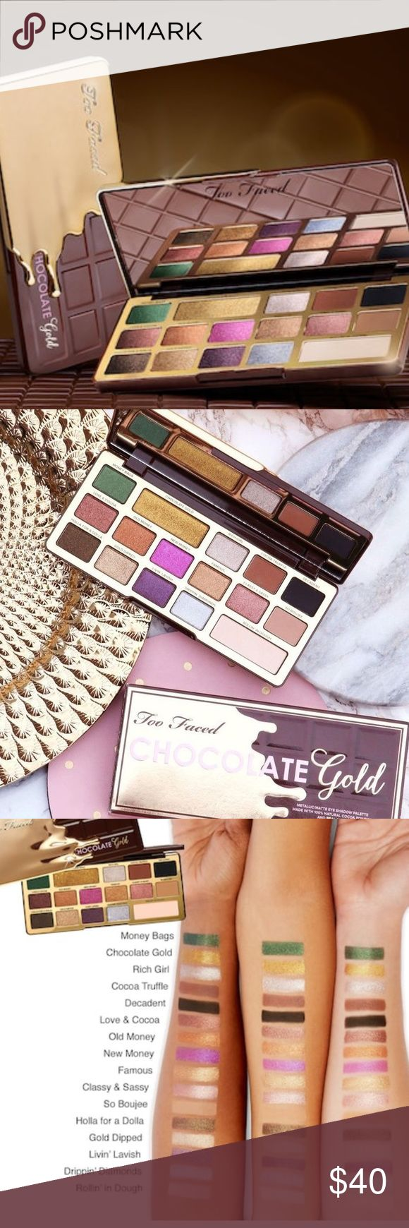 NWT Too Faced Chocolate Gold Eyeshadow palette 💯 authentic NWT TOO FACED Chocolate Gold Eyeshadow Palette A duochromatic matte and metallic eyeshadow palette that's infused with real gold and cocoa powder.  All 3 CG are brand new and in perfect condition! Too Faced Makeup Eyeshadow