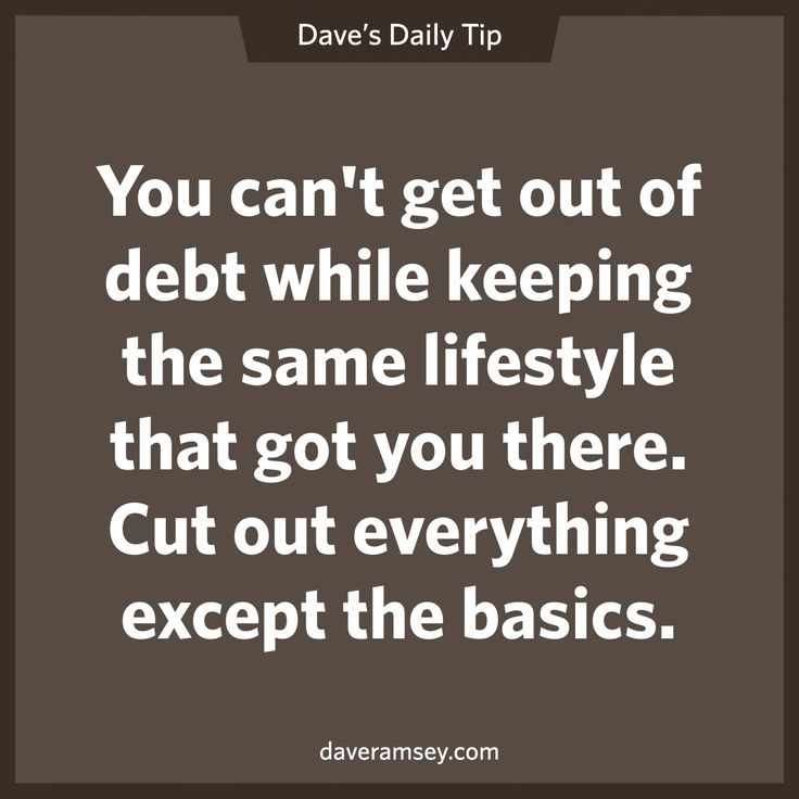 """You can't get out of debt while keeping the same lifestyle that you got there. Cut out everything except the basics."" #FinancialFitness #SaveMoney"
