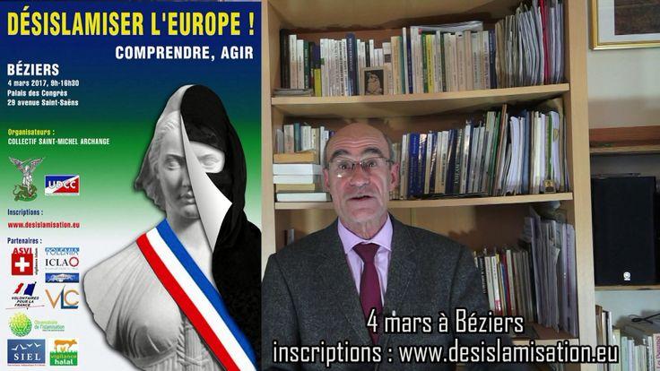 Le samedi 4 mars, le Palais des Congrès de Béziers recevra de 9h à 16h30, le colloque « Désislamiser l'Europe ! Comprendre, agir ».