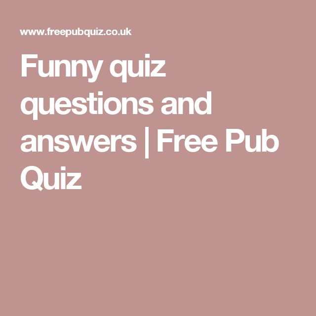 Best 20+ Funny Quiz Questions Ideas On Pinterest