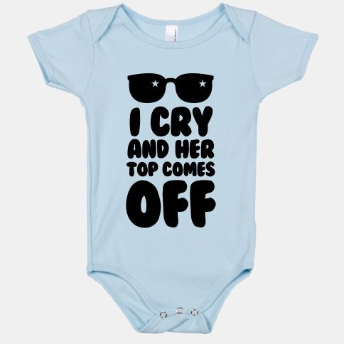 I Cry and Her Top Comes Off | T-Shirts, Tank Tops, Sweatshirts and Hoodies | HUMAN