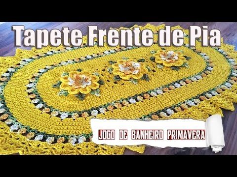 "Tapete frente de Pia - JOGO DE BANHEIRO PRIMAVERA ""Neila Dalla Costa"" - YouTube"