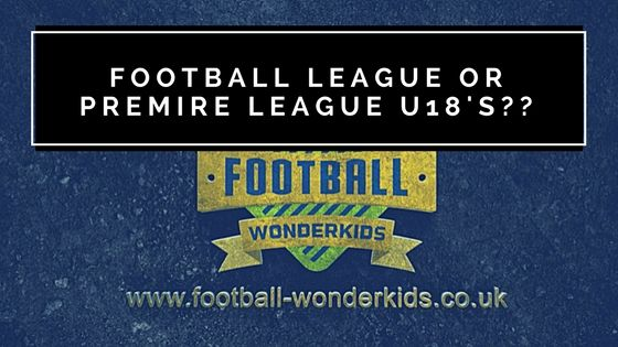 Are young players better playing in the Football League or Premire League U18's. Which players have made the right move.