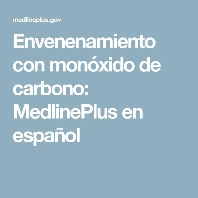 Envenenamiento con monóxido de carbono: MedlinePlus en español