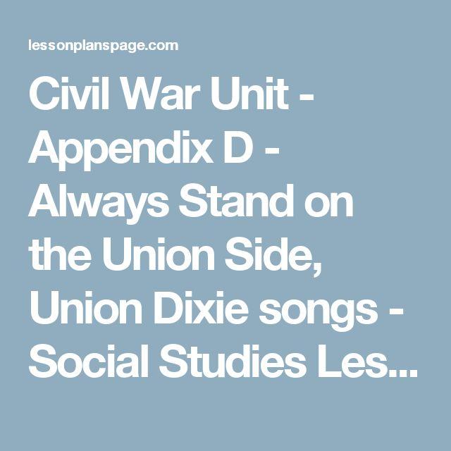 Civil War Unit - Appendix D - Always Stand on the Union Side, Union Dixie songs - Social Studies Lesson Plan, Thematic Unit, Activity, Worksheet, or Teaching Idea