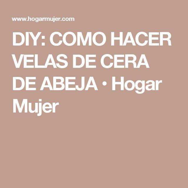 DIY: COMO HACER VELAS DE CERA DE ABEJA • Hogar Mujer
