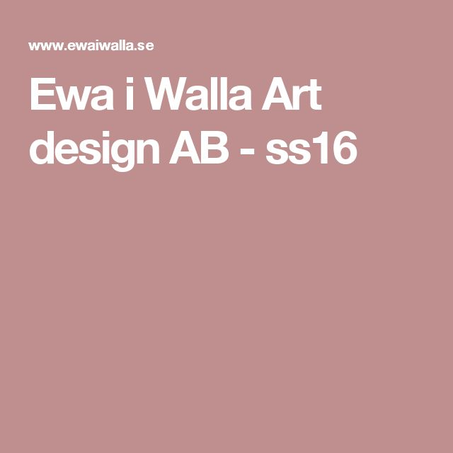 Ewa i Walla Art design AB - ss16