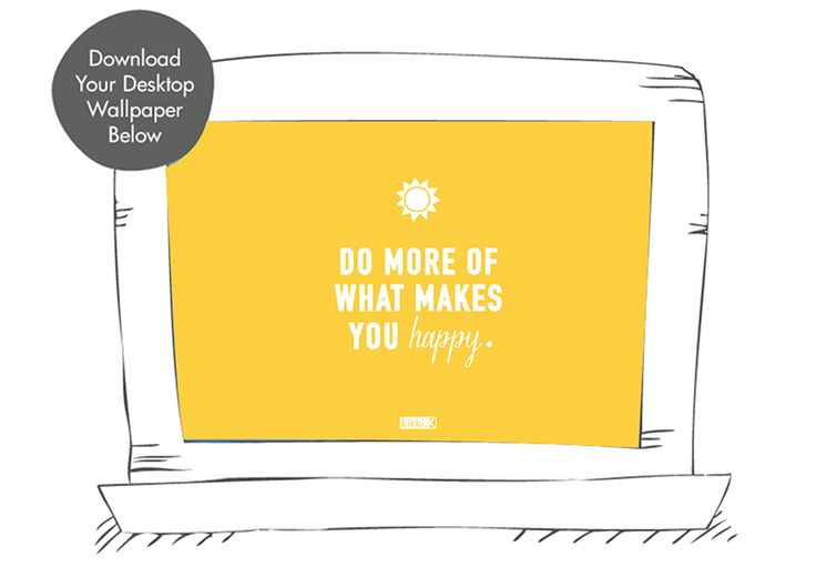 Be inspired to do more of what makes you happy with this beautiful kikki.K Happy Wallpaper for your phone and desktop.