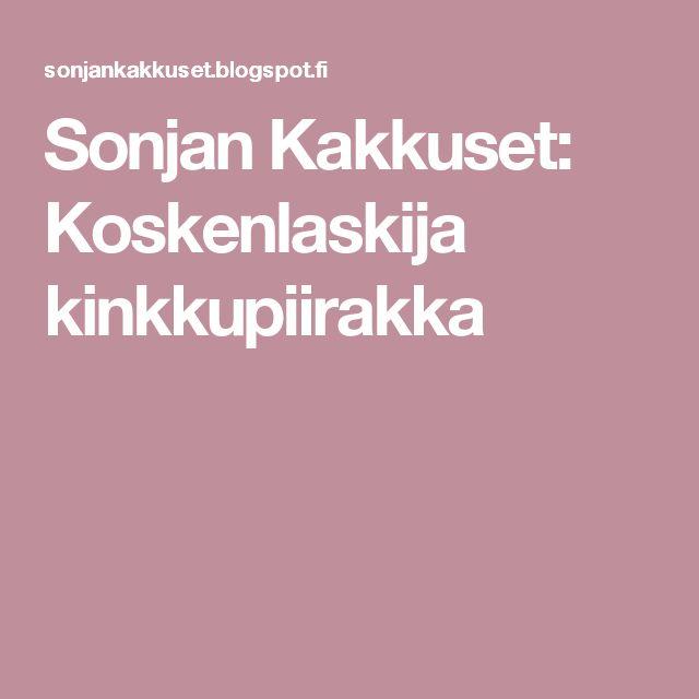 Sonjan Kakkuset: Koskenlaskija kinkkupiirakka