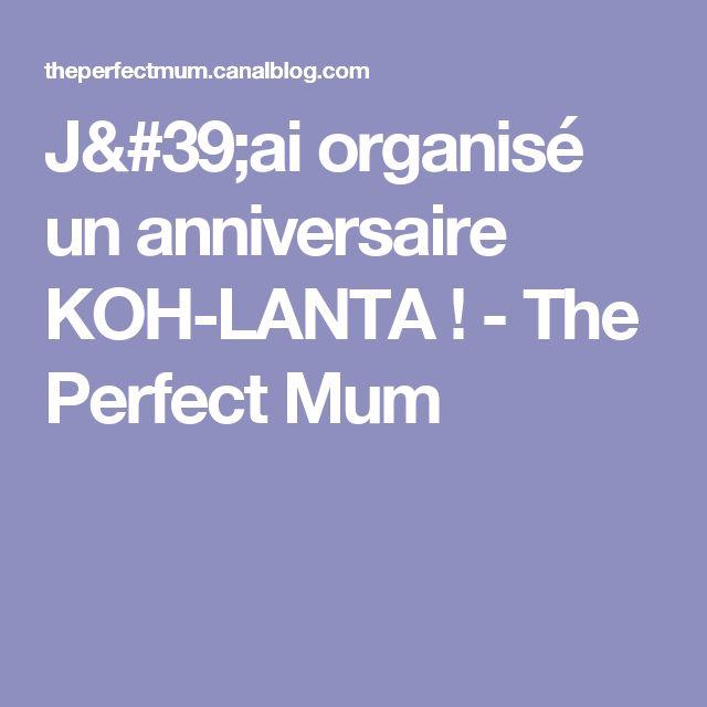 J'ai organisé un anniversaire KOH-LANTA ! - The Perfect Mum