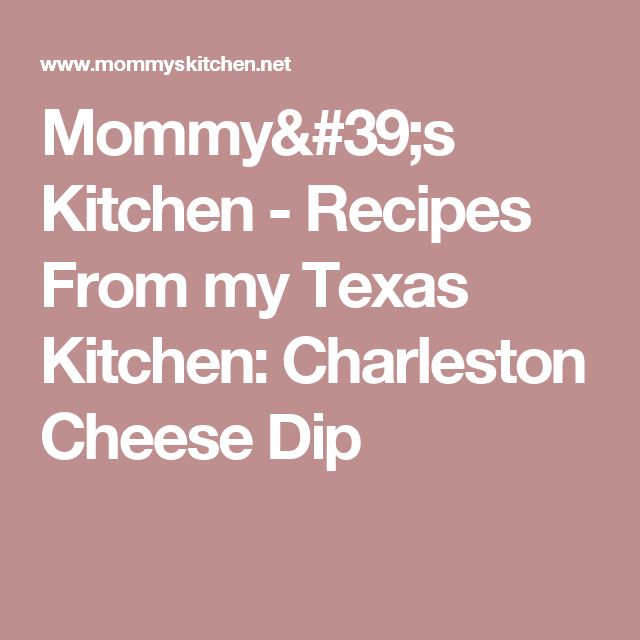 Mommy's Kitchen - Recipes From my Texas Kitchen: Charleston Cheese Dip