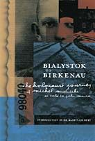 NON-FICTION: Bialystock to Birkenau: The Holocaust Journey of Michel Mielnicki by Michel Mielnicki & John Munro (Ronsdale Press)