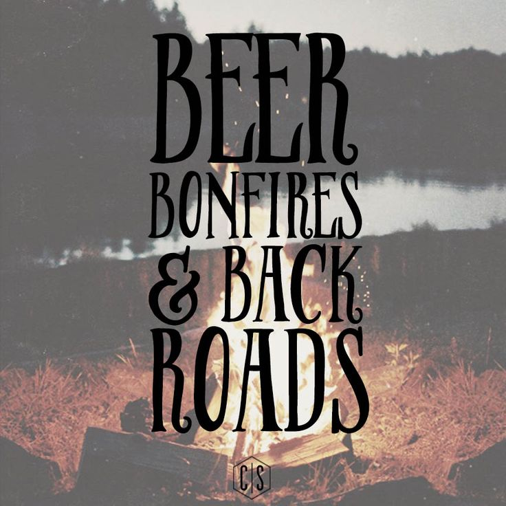 Beer. Bonfires. & Backroads. Have a great weekend, y'all! #CharlieSouthern #SouthernNights #TGIF