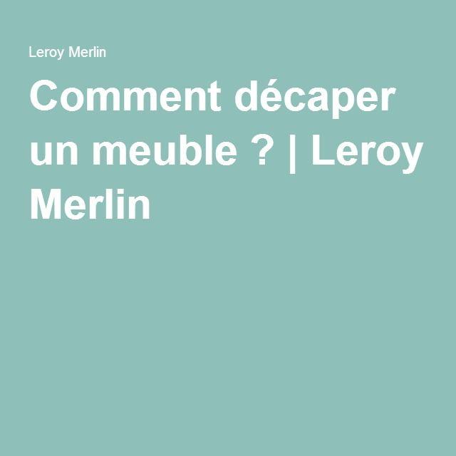 Comment décaper un meuble ?   Leroy Merlin